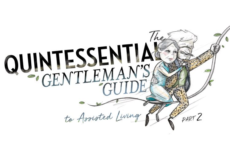 The Quintessential Gentleman's Guide to Assisted Living – Part 2